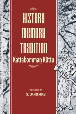 History Memory Tradition-Kattabomman Kuttu-0