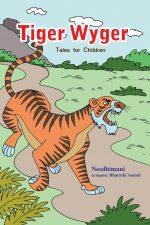 Tiger Wyger- Needhi mani Price: 120 Author : Needhimani .Tiger Wyger - Needhi mani Price: 120 Author : Needhimani .WRITER NEEDHIMANI