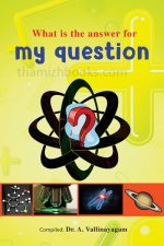 What is the Answer for my Question?-Dr.A.VallinayagamPrice : 50/-Author : Dr.A.Vallinayagam What is the Answer for my Question?